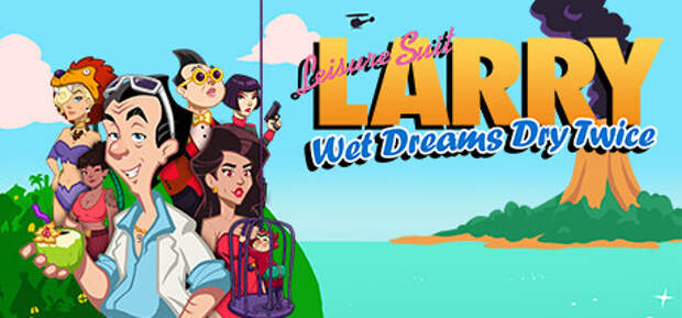 Новый трейлер Leisure Suit Larry — Wet Dream Dry Twice