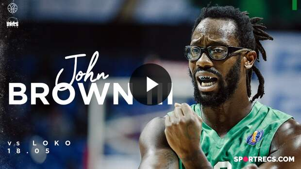 John Brown III vs Lokomotiv-Kuban - 19 PTS, 13 REB | May 18, 2021