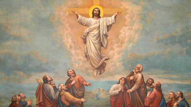 Церковный праздник 10 июня 2021 года: Вознесение Господне – история, традиции и запреты