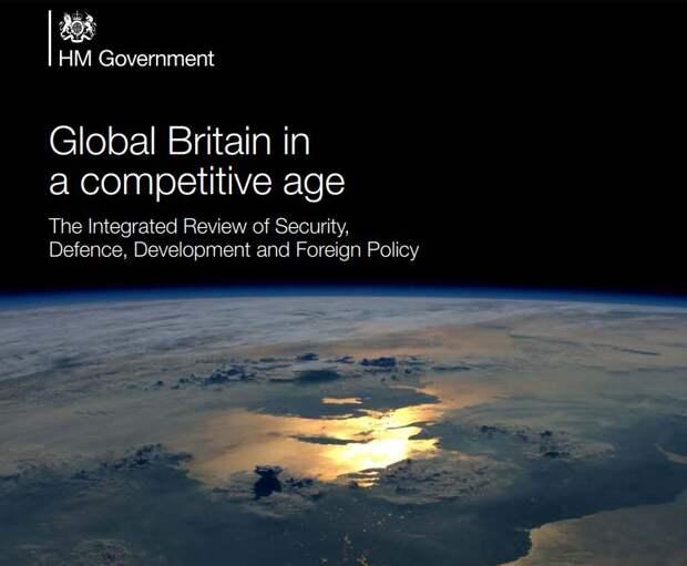 Глобальная Британия: основные тезисы новой внешнеполитической и военной стратегии Лондона