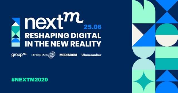 25 июня состоялась GroupM «NextM 2020: Reshaping digital in the new reality»