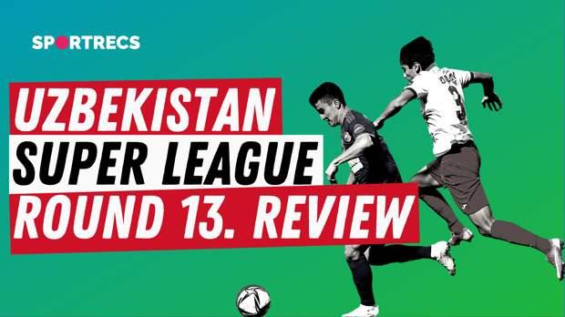 Uzbekistan Superleague. Round 13. Review